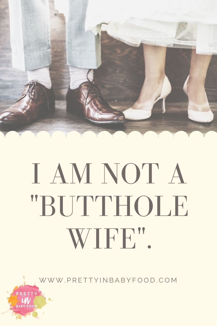 "I am not a ""Butthole Wife""."