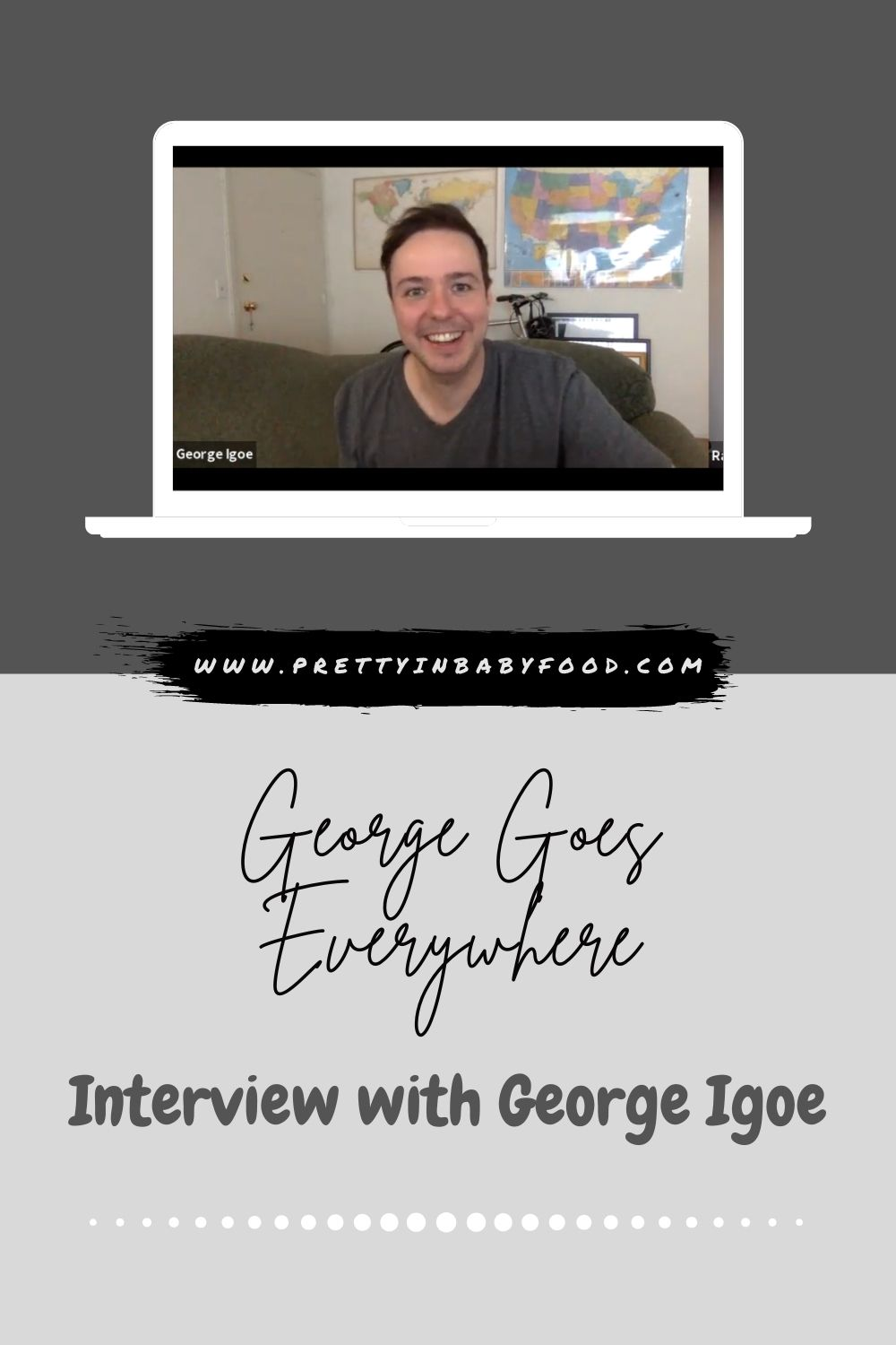 George Goes Everywhere: George Igoe Interview
